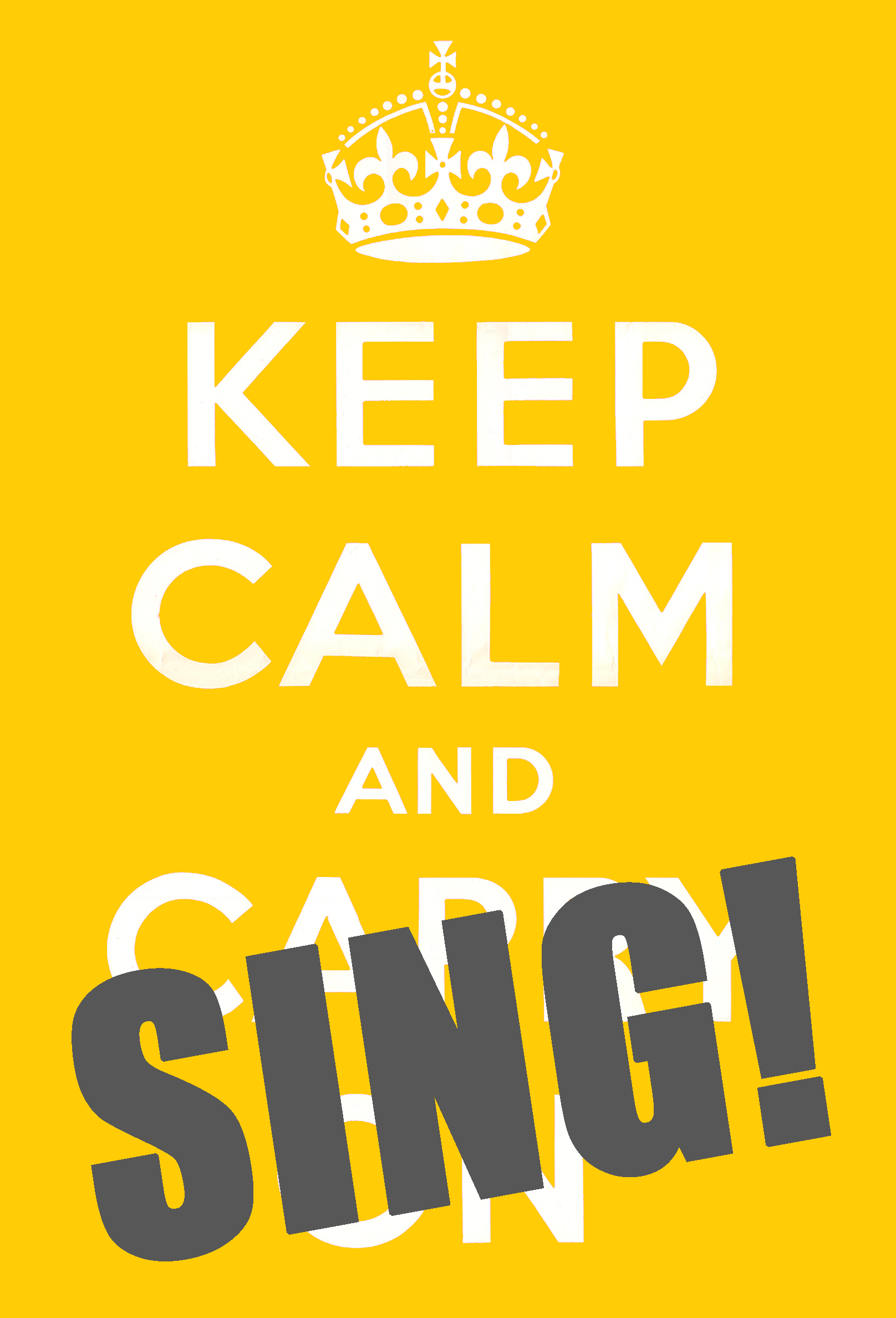 Keep Calm and SING!